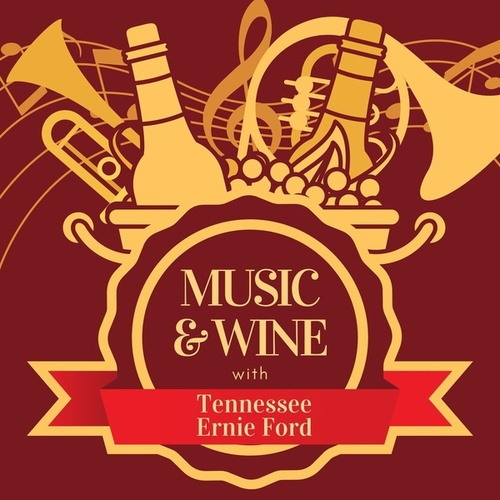 Music & Wine with Tennessee Ernie Ford by Tennessee Ernie Ford