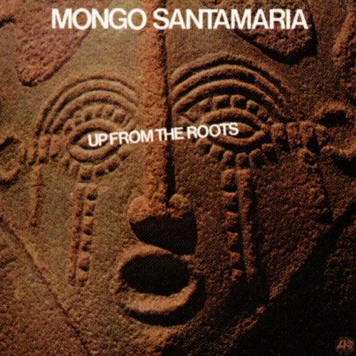 Up From The Roots de Mongo Santamaria