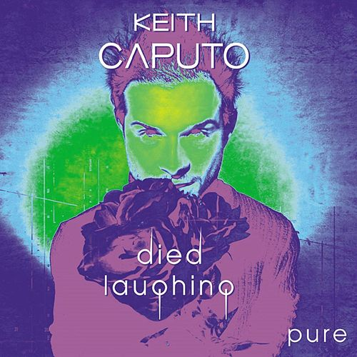 Died Laughing - Pure by Keith Caputo