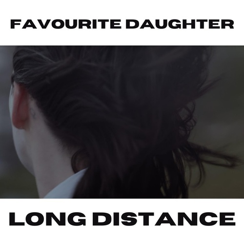 Long Distance by Favourite Daughter