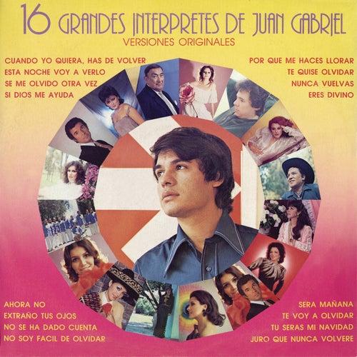 16 Grandes Interpretes De Juan Gabriel by Various Artists