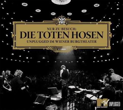 Nur zu Besuch: Die Toten Hosen Unplugged im Wiener Burgtheater von Die Toten Hosen