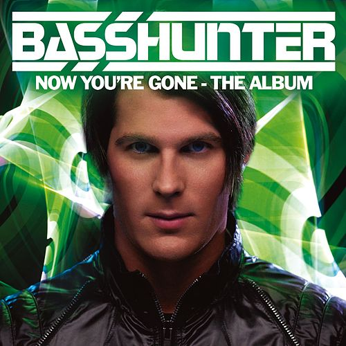 Now You're Gone - The Album von Basshunter