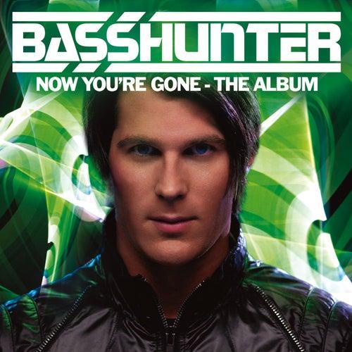 Now You're Gone - The Album von Basshunter