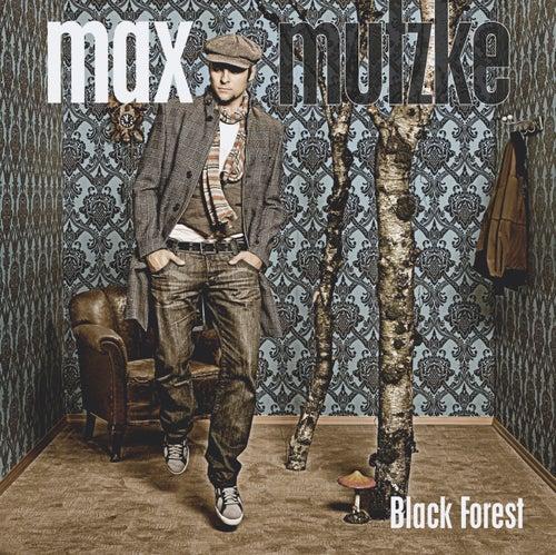 Black Forest von Max Mutzke