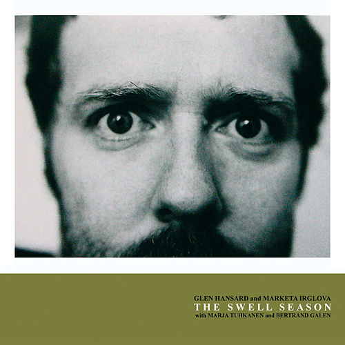 The Swell Season by Glen Hansard