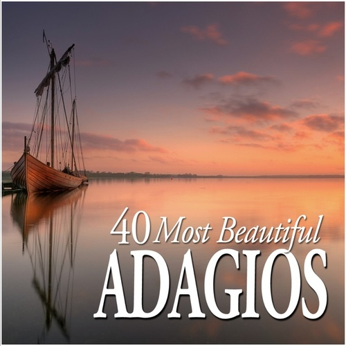 40 Most Beautiful Adagios by Various Artists