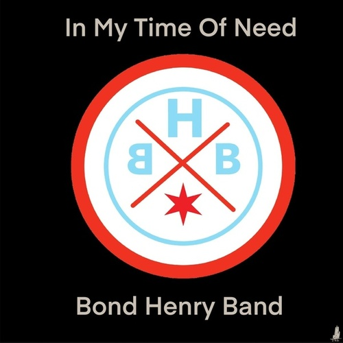In My Time of Need de Bond Henry