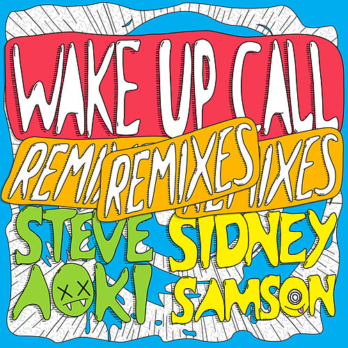 Wake Up Call by Steve Aoki