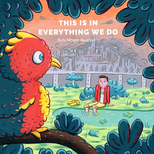 This Is in Everything We Do by Aviv Noam Quartet