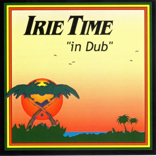 Irie Time in Dub by Irie Time
