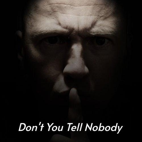 Don't You Tell Nobody by Rex Allen, Vernon Oxford, Burl Ives, The Arthur Smith Trio, Goldie Hill, Wynn Stewart, Chet Atkins, The Osborne Brothers, Eddy Arnold, Willie Smith
