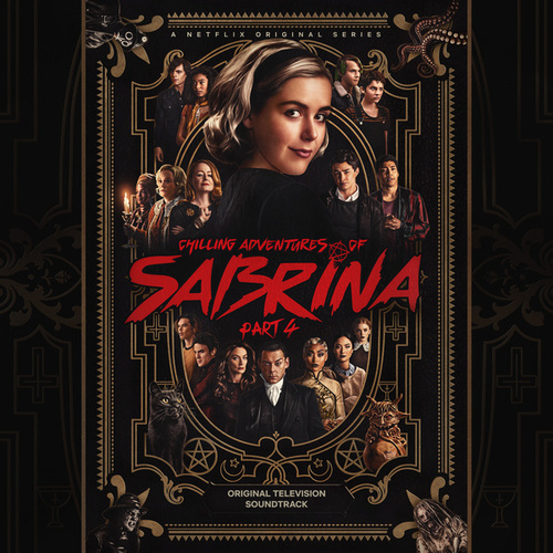 Chilling Adventures of Sabrina: Pt. 4 (Original Television Soundtrack) by Cast of Chilling Adventures of Sabrina