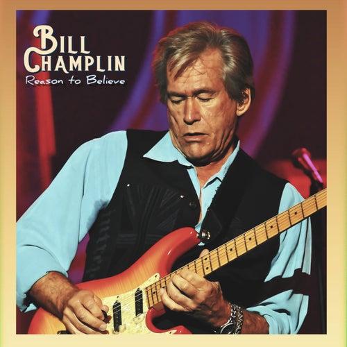 Reason to Believe by Bill Champlin