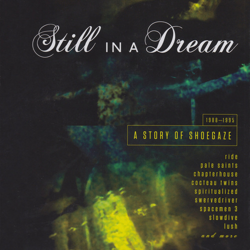 Still In A Dream: A Story Of Shoegaze 1988-1995 by Various Artists