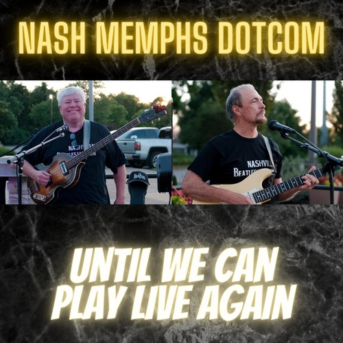 Until We Can Play Live Again by Nash Memphis Dotcom