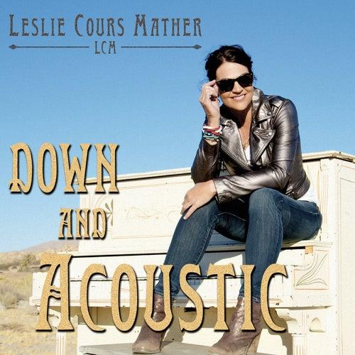 Down and Acoustic de Leslie Cours Mather