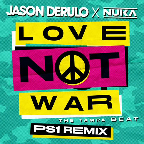 Love Not War (The Tampa Beat) (PS1 Remix) by Jason Derulo