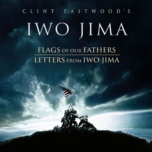 Clint Eastwood's Iwo Jima: Flags of Our Fathers / Letters From Iwo Jima von Various Artists