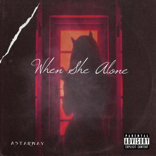When She Alone by Astarway