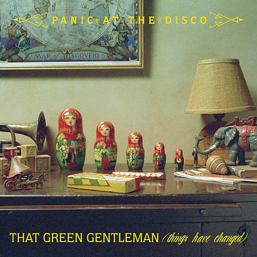 That Green Gentleman [Things Have Changed] von Panic! at the Disco
