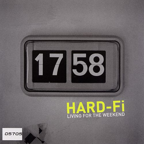 Living For The Weekend by Hard-Fi