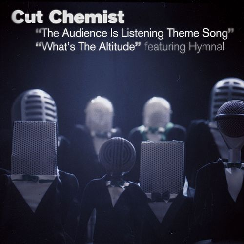 The Audience Is Listening Theme Song/What's The Altitude de Cut Chemist