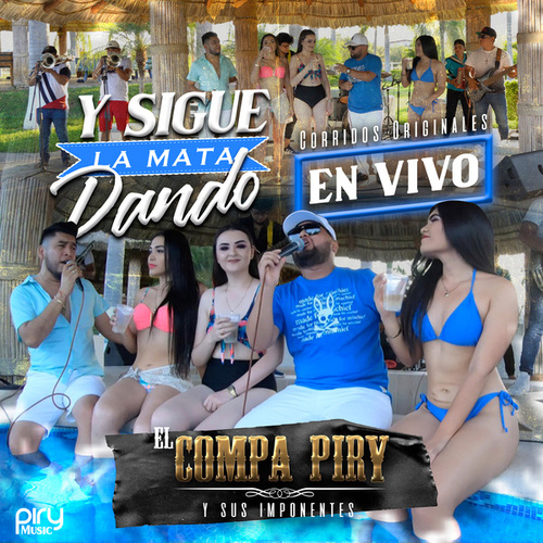 Y Sigue La Mata Dando (En Vivo) von El Compa Piry y Los Imponentes