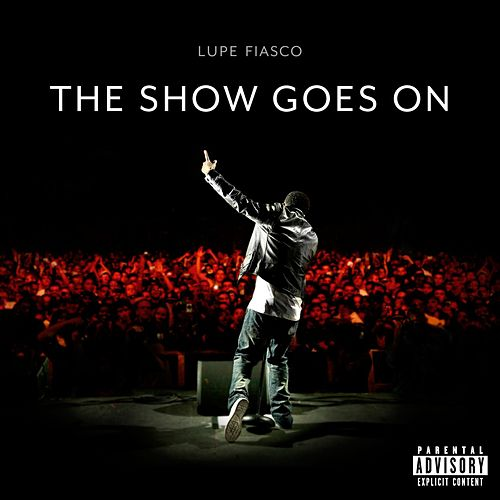 The Show Goes On de Lupe Fiasco