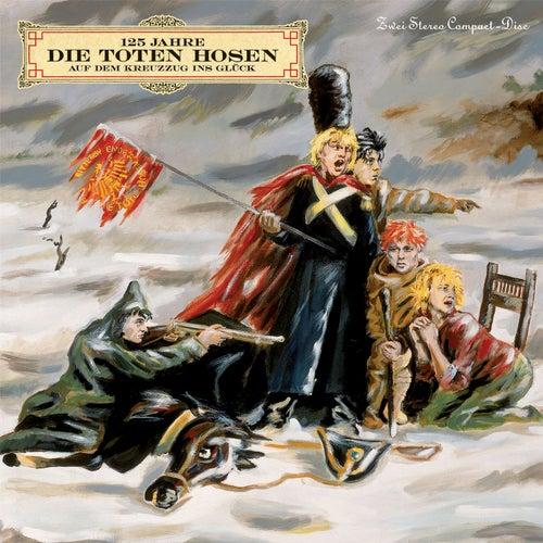 Auf dem Kreuzzug ins Glück (Deluxe-Edition mit Bonus-Tracks) von Die Toten Hosen