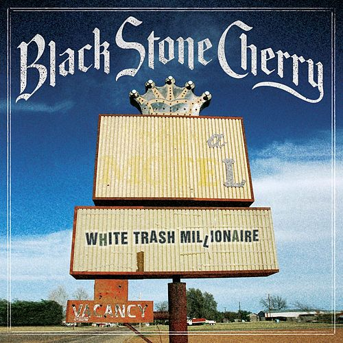 White Trash Millionaire de Black Stone Cherry
