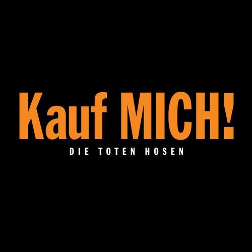 Kauf mich! (Deluxe-Edition mit Bonus-Tracks) von Die Toten Hosen