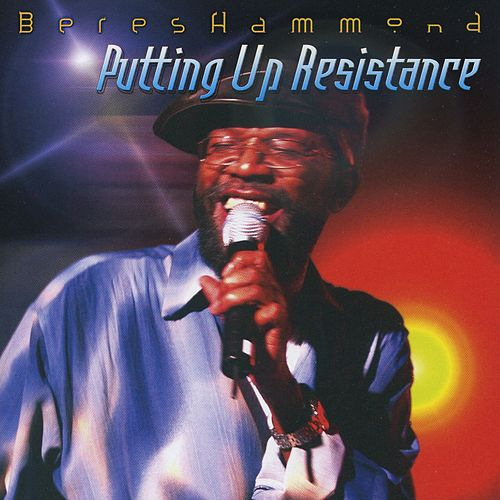 Putting Up Resistance by Beres Hammond