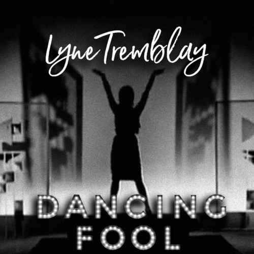 Dancing Fool by Lyne Tremblay