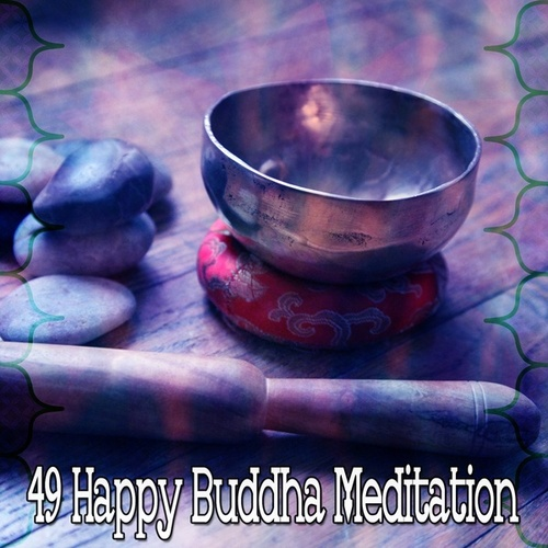 49 Happy Buddha Meditation by Classical Study Music (1)