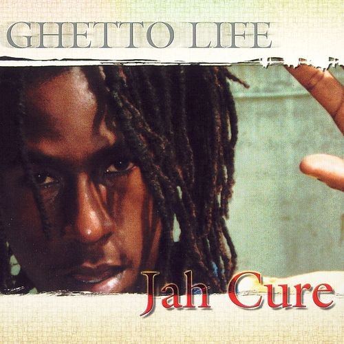 Ghetto Life di Jah Cure