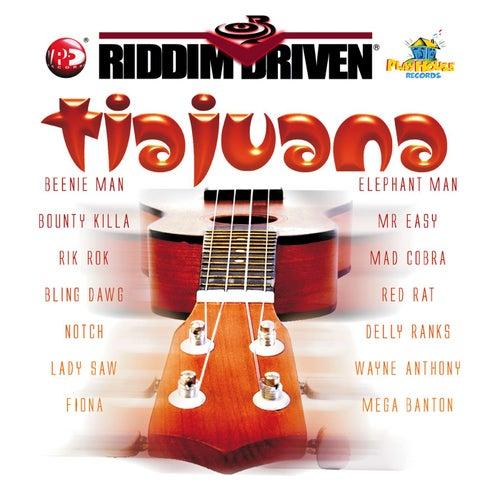 Riddim Driven: Tiajuana by Various Artists