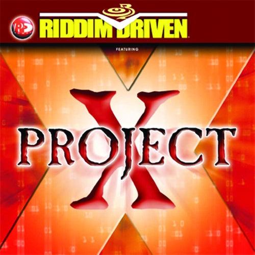 Riddim Driven: Project X by Riddim Driven: Project X