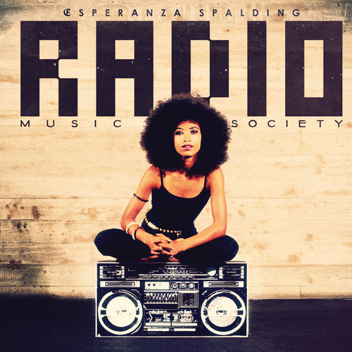 Radio Music Society by Esperanza Spalding
