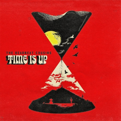 Time is Up by The Deadbeat Cousins