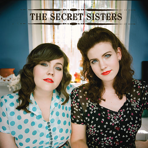 The Secret Sisters by The Secret Sisters