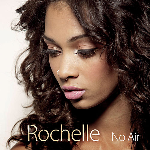 No Air by Rochelle