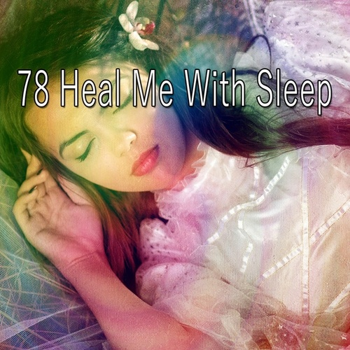 78 Heal Me with Sle - EP by Calming Sounds