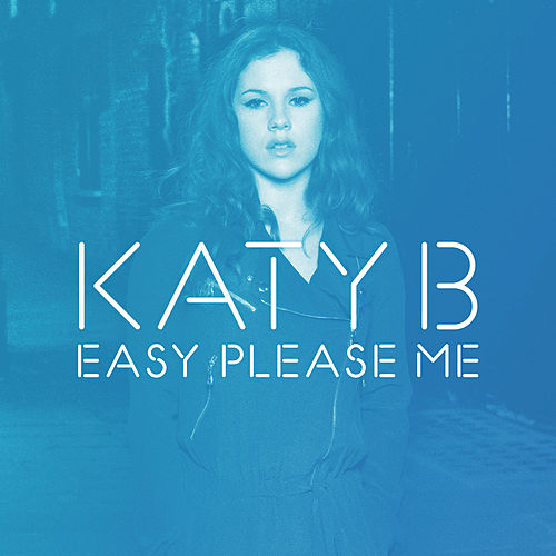 Easy Please Me (Claude VonStroke's Grizzl-fiyah Mix) von Katy B