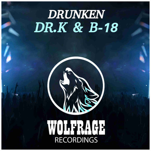 DRUNKEN by Dr. K