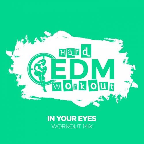In Your Eyes fra Hard EDM Workout