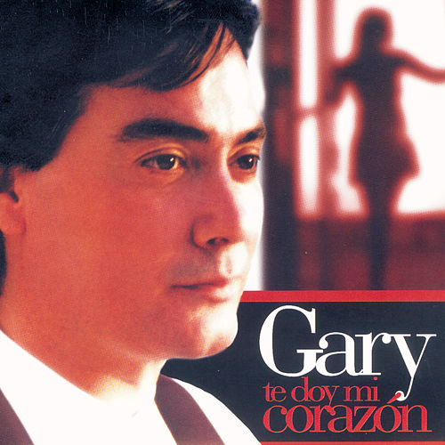 Te Doy Mi Corazón de Gary