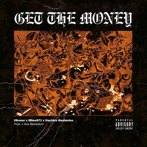 Get The Money (feat. Vikoner, Mime 871 & Nacidos Bastardos) von V1c3