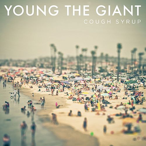 Cough Syrup von Young the Giant