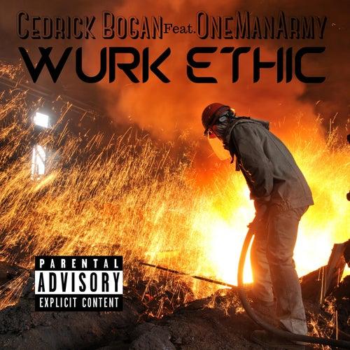 Wurk Ethic (feat. Cedrick Bogan) von One Man Army